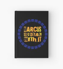 MARCUS says DEAL WITH IT - III Hardcover Journal