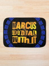 MARCUS says DEAL WITH IT - III Bath Mat