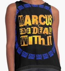 MARCUS says DEAL WITH IT - III Sleeveless Top