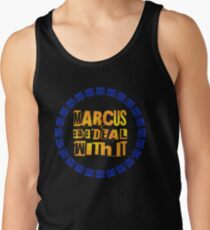 MARCUS says DEAL WITH IT - III Tank Top