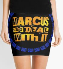 MARCUS says DEAL WITH IT - III Mini Skirt