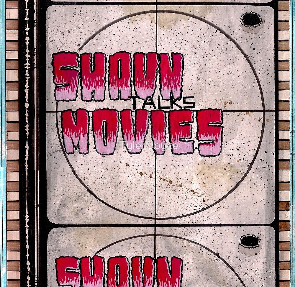 Shaun Talks Movies by Tyler Joyce