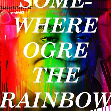 Somewhere Ogre The Rainbow by ThatGuyScout