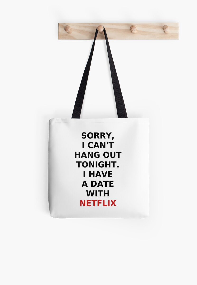 I Have A Date With Netflix by coolfuntees