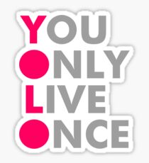 You Only Live Once Sticker