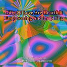 Gifts Of Love Are Heartfelt by empowerwithart