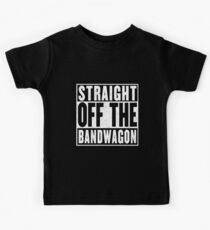 Straight Off the Bandwagon Kids Tee