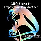 Life Secret Is Empowering One Another by empowerwithart