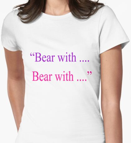 Bear With ... Bear With T-Shirt