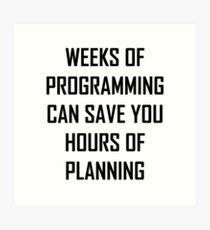 Plan your programming. Art Print