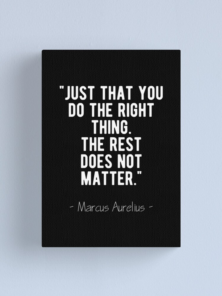 Alternate view of Do The Right Thing - Marcus Aurelius Quote Canvas Print
