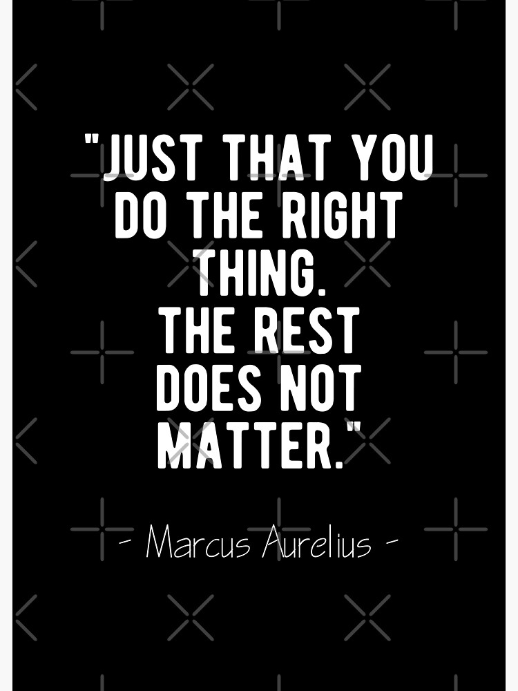 Do The Right Thing - Marcus Aurelius Quote by MotivationFlow