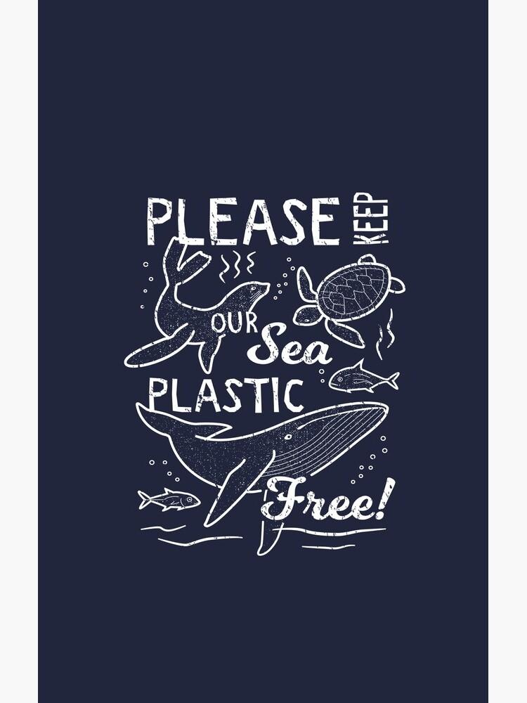 Please Keep Our Sea Plastic Free - Marine Animals by Bangtees