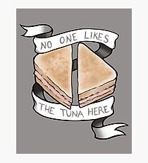No One Likes The Tuna Here Photographic Print