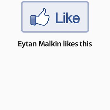 "Custom Like Button Shirt - ""Eytan Malkin likes this"" by likebutton"