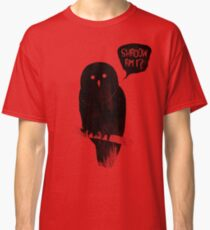 Shadow Am I? Classic T-Shirt