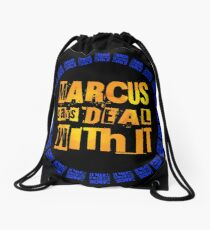 MARCUS says DEAL WITH IT - III Drawstring Bag