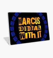 MARCUS says DEAL WITH IT - III Laptop Skin