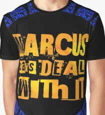 MARCUS says DEAL WITH IT - III Graphic T-Shirt
