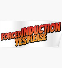 Forced induction - 2 Poster