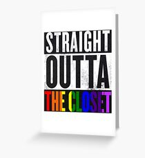 Straight Outta The Closet Greeting Card
