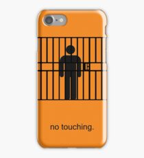 Arrested Development No Touching iPhone Case/Skin