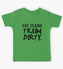Eat Clean Train Dirty Kids Clothes