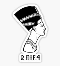 2 Die 4 Sticker