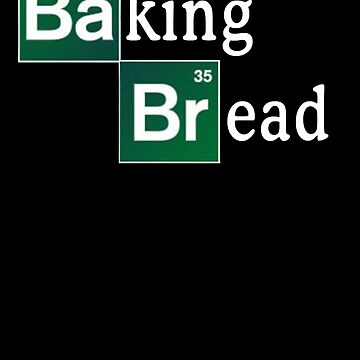 Baking Bread (Breaking Bad parody) - Classic by TetrAggressive