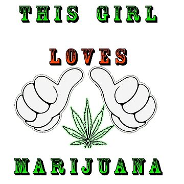 This girl loves marijuana by StonerGamesInc
