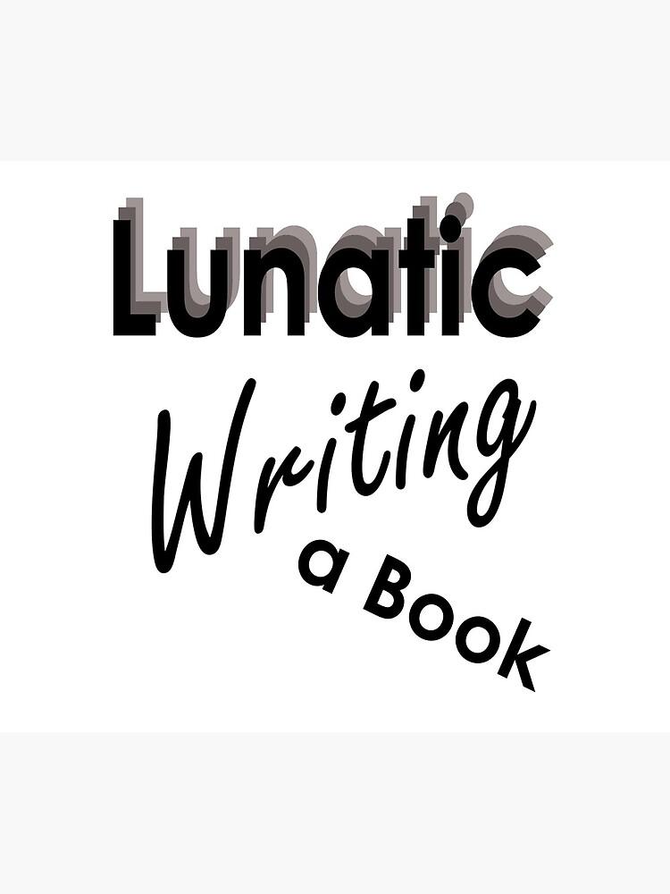 Lunatic Writing A Book - Travel Mug by embourne