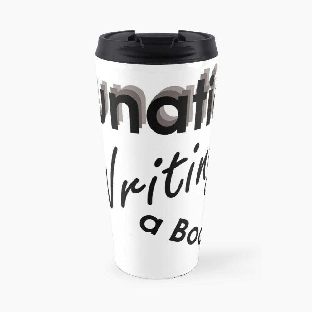 Lunatic Writing A Book - Travel Mug Travel Mug