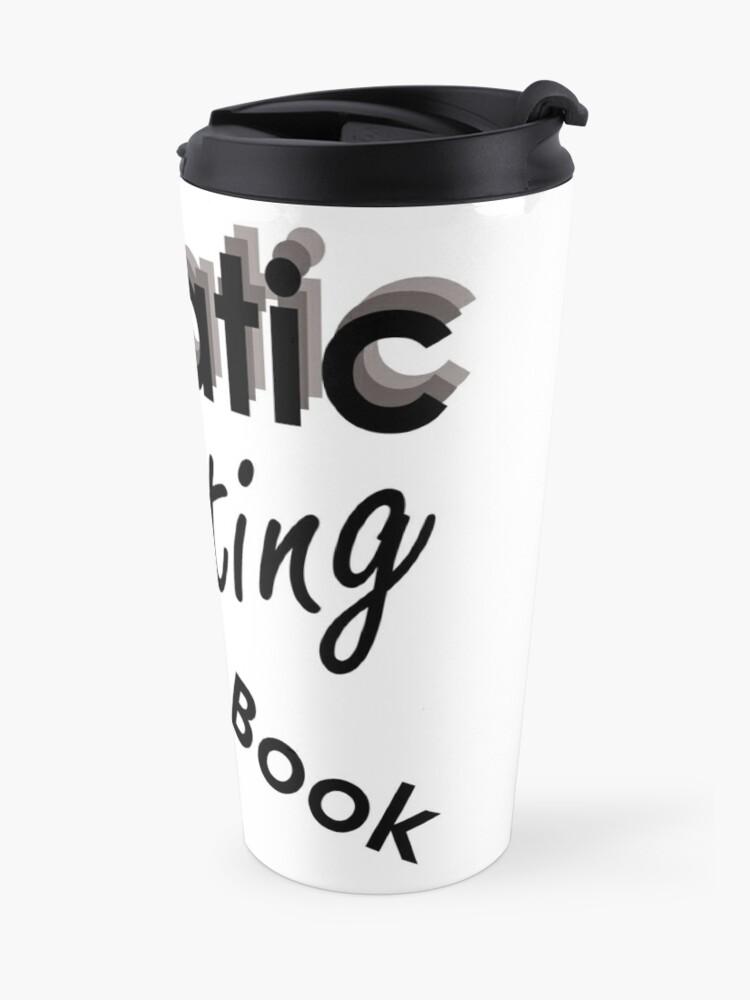 Alternate view of Lunatic Writing A Book - Travel Mug Travel Mug