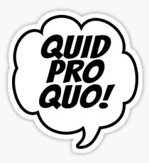 Quid Pro Quo (Cartoon) Sticker