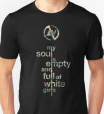 Slaves My Soul Is Empty and Full of White Girls T-Shirt
