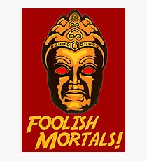 Foolish Mortals Photographic Print