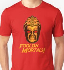 Foolish Mortals Unisex T-Shirt