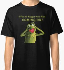 I Feel a Muppet Arm Flail Coming On! Classic T-Shirt