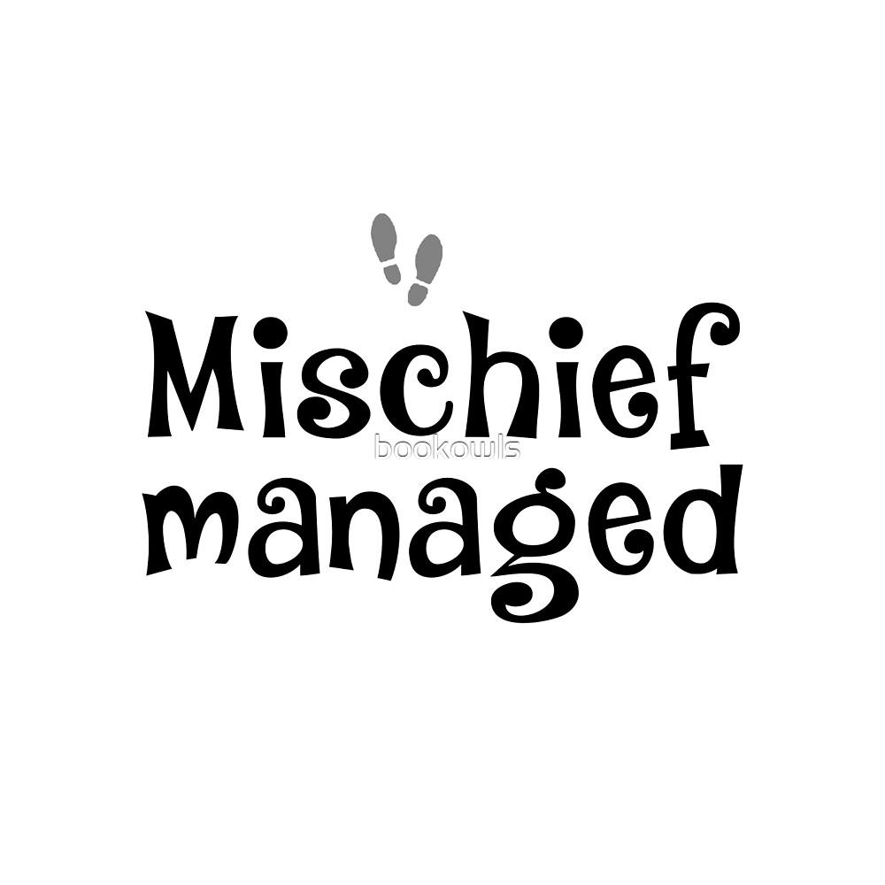 Mischief Managed by bookowls