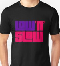 Low N Slow Unisex T-Shirt