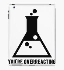 You're Overreacting Chemistry Science Beaker iPad Case/Skin