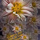 Flowers and Love by Dianne English
