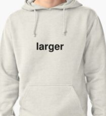larger Pullover Hoodie