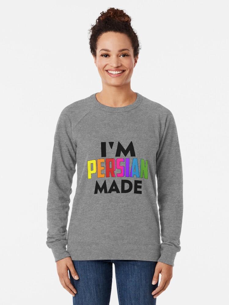 Alternate view of I'm Persian Made Lightweight Sweatshirt