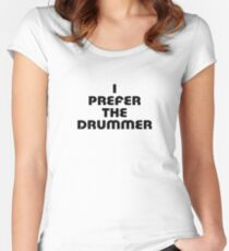 Rock Shirt - I Prefer The Drummer - White Top Women's Fitted Scoop T-Shirt
