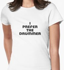 Rock Shirt - I Prefer The Drummer - White Top Womens Fitted T-Shirt