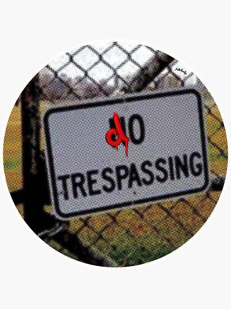 do trespassing by Mikbulp