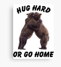HUG HARD OR GO HOME (black) Canvas Print