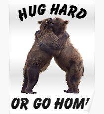 HUG HARD OR GO HOME (black) Poster