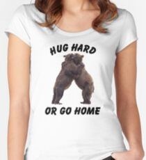 HUG HARD OR GO HOME (black) Fitted Scoop T-Shirt